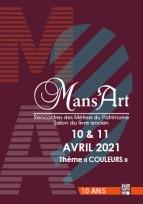 Mans'Art 2021 Annulé, Rendez-vous au Mans les 23 & 24 AVRIL 2022